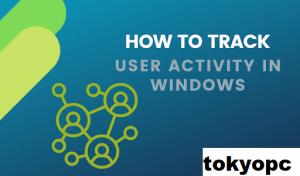 Cara Melacak Komputer Windows Dan Aktivitas Pengguna